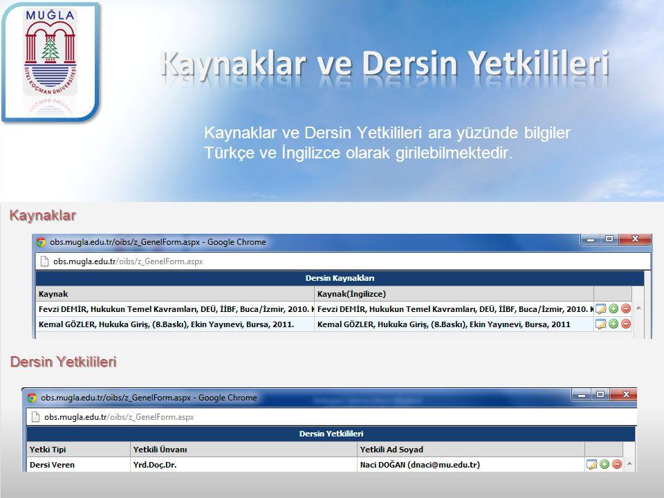 Kaynaklar ve Dersin Yetkilileri ara yüzünde bilgiler Türkçe ve İngilizce olarak girilebilmektedir. Kaynaklar Dersin Yetkilileri