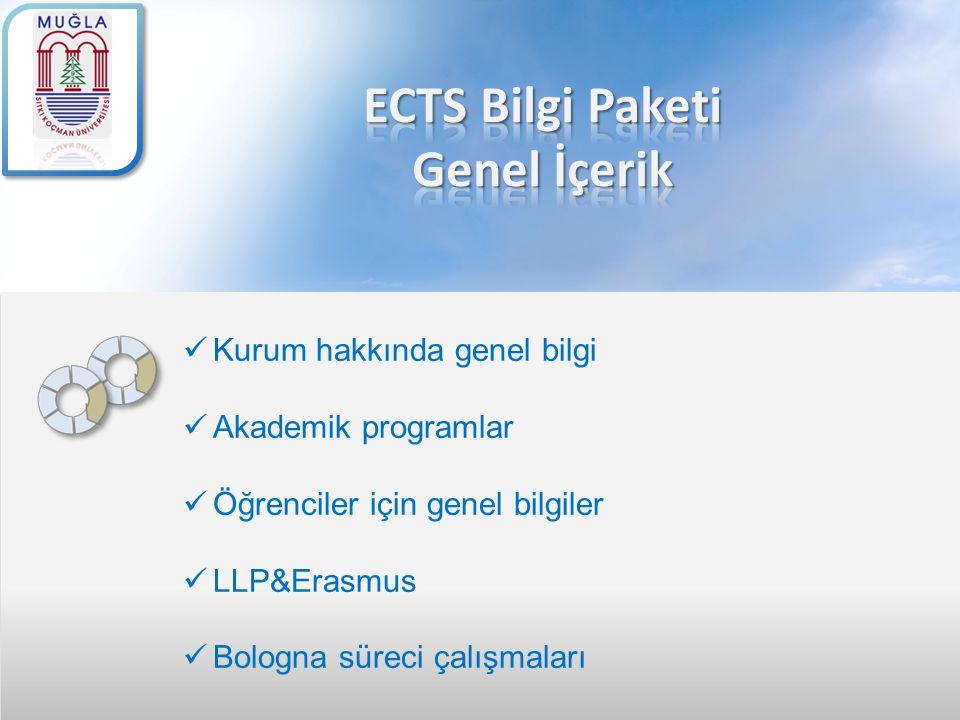 Kurum hakkında genel bilgi Akademik programlar Öğrenciler için genel bilgiler LLP&Erasmus Bologna süreci çalışmaları