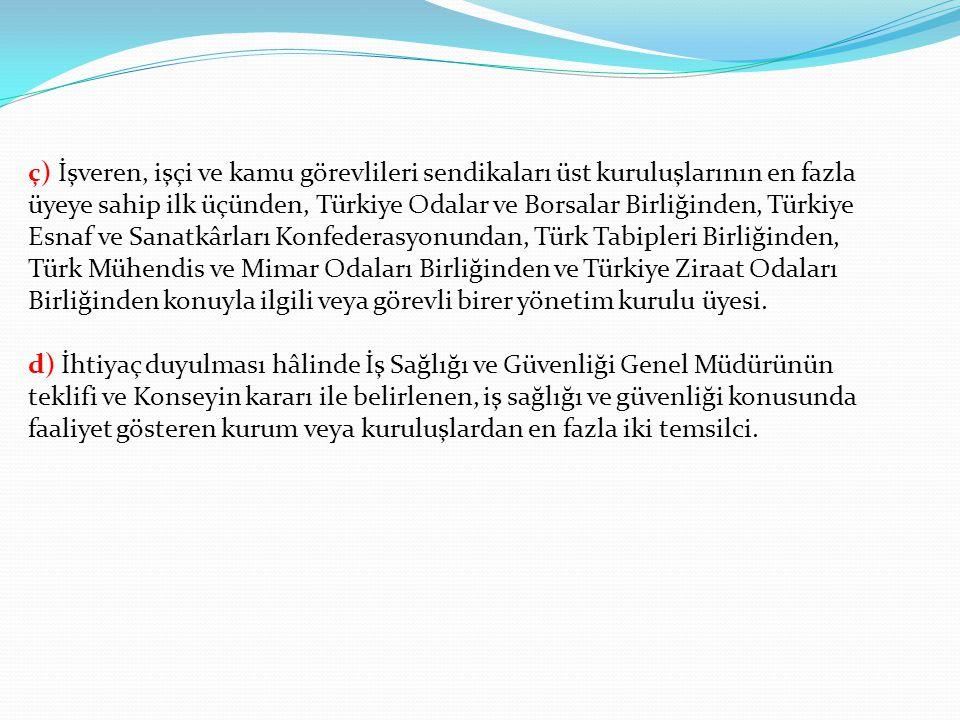 ç) İşveren, işçi ve kamu görevlileri sendikaları üst kuruluşlarının en fazla üyeye sahip ilk üçünden, Türkiye Odalar ve Borsalar Birliğinden, Türkiye