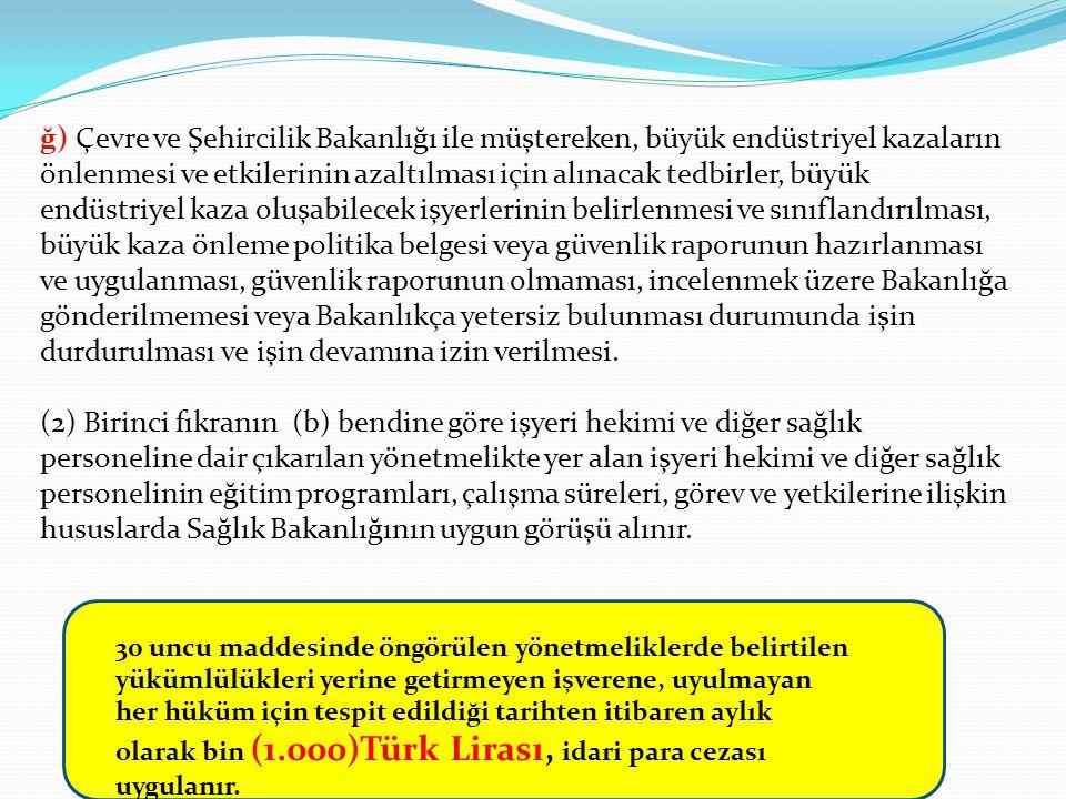 ğ) Çevre ve Şehircilik Bakanlığı ile müştereken, büyük endüstriyel kazaların önlenmesi ve etkilerinin azaltılması için alınacak tedbirler, büyük endüs