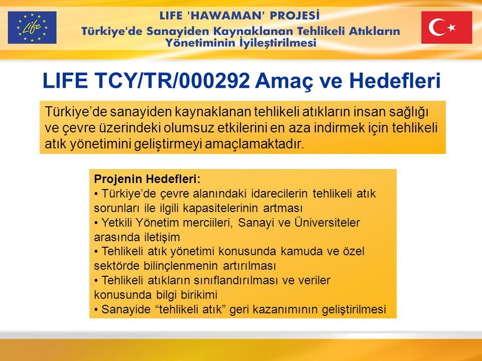 LIFE TCY/TR/000292 Genel bakış açısıyla Proje AB'ye katılım sürecine ve AB çevre yasasıyla belirlenmiş tehlikeli atık yönetiminin amaçlarına katkıda bulunmaktadır.