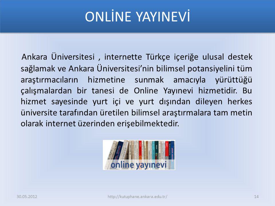 ONLİNE YAYINEVİ Ankara Üniversitesi, internette Türkçe içeriğe ulusal destek sağlamak ve Ankara Üniversitesi'nin bilimsel potansiyelini tüm araştırmacıların hizmetine sunmak amacıyla yürüttüğü çalışmalardan bir tanesi de Online Yayınevi hizmetidir.