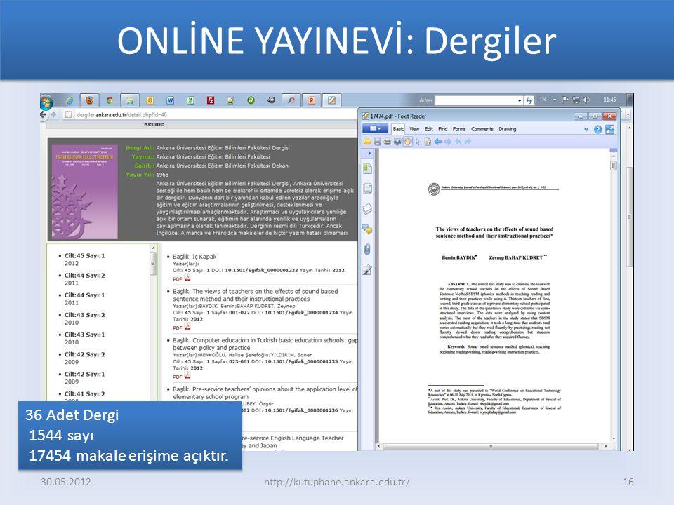 ONLİNE YAYINEVİ: Dergiler 30.05.2012http://kutuphane.ankara.edu.tr/16 36 Adet Dergi 1544 sayı 17454 makale erişime açıktır.