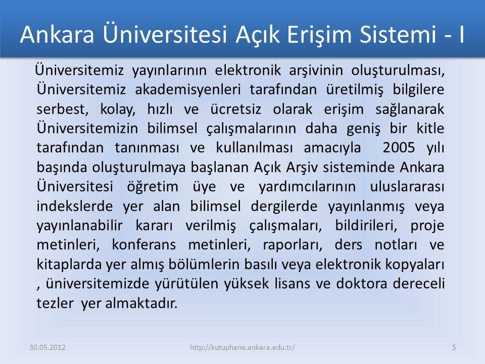 Ankara Üniversitesi Açık Erişim Sistemi - I Üniversitemiz yayınlarının elektronik arşivinin oluşturulması, Üniversitemiz akademisyenleri tarafından üretilmiş bilgilere serbest, kolay, hızlı ve ücretsiz olarak erişim sağlanarak Üniversitemizin bilimsel çalışmalarının daha geniş bir kitle tarafından tanınması ve kullanılması amacıyla 2005 yılı başında oluşturulmaya başlanan Açık Arşiv sisteminde Ankara Üniversitesi öğretim üye ve yardımcılarının uluslararası indekslerde yer alan bilimsel dergilerde yayınlanmış veya yayınlanabilir kararı verilmiş çalışmaları, bildirileri, proje metinleri, konferans metinleri, raporları, ders notları ve kitaplarda yer almış bölümlerin basılı veya elektronik kopyaları, üniversitemizde yürütülen yüksek lisans ve doktora dereceli tezler yer almaktadır.