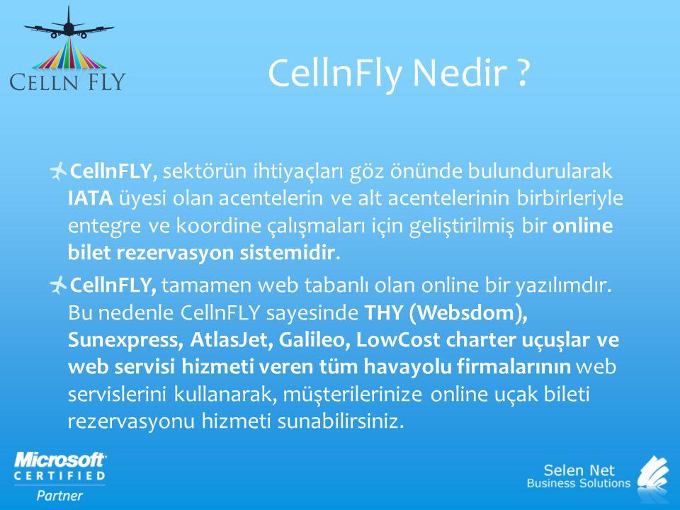  CellnFLY, sektörün ihtiyaçları göz önünde bulundurularak IATA üyesi olan acentelerin ve alt acentelerinin birbirleriyle entegre ve koordine çalışmal