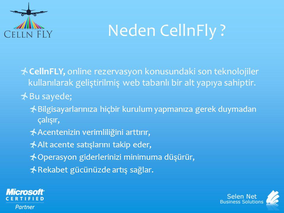  CellnFLY, online rezervasyon konusundaki son teknolojiler kullanılarak geliştirilmiş web tabanlı bir alt yapıya sahiptir.  Bu sayede;  Bilgisayarl