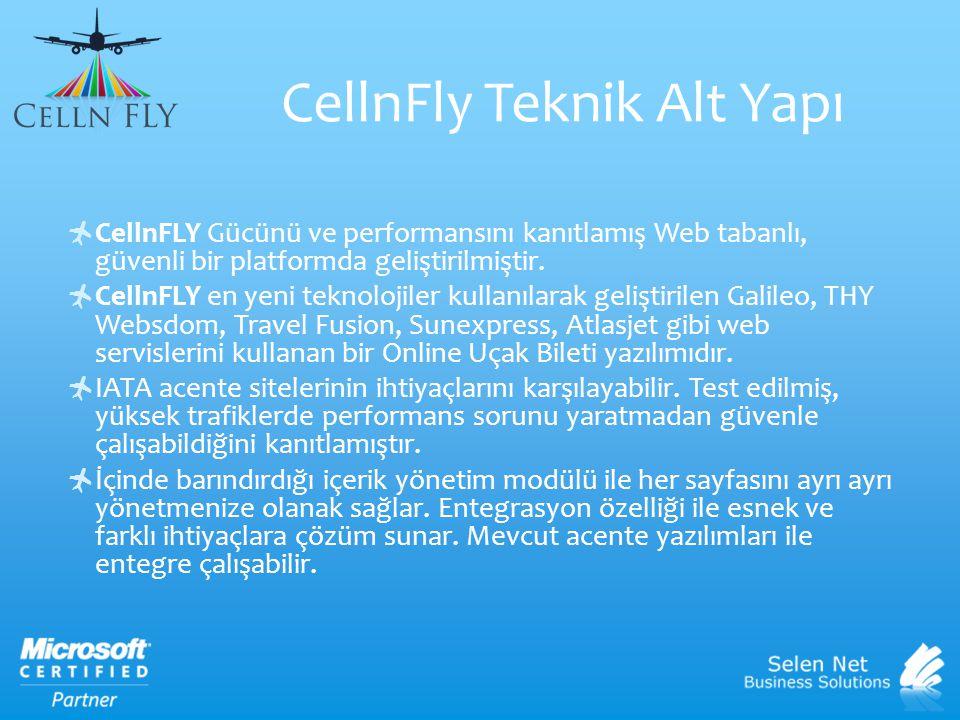  CellnFLY Gücünü ve performansını kanıtlamış Web tabanlı, güvenli bir platformda geliştirilmiştir.  CellnFLY en yeni teknolojiler kullanılarak geliş