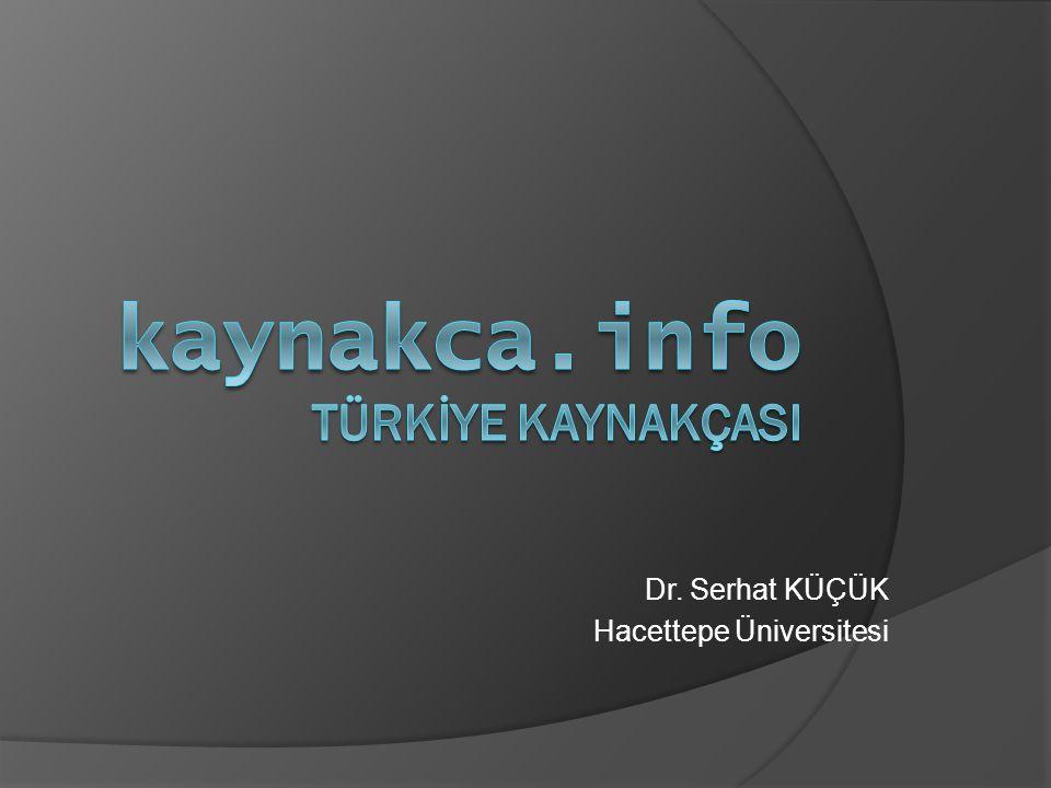 Dr. Serhat KÜÇÜK Hacettepe Üniversitesi