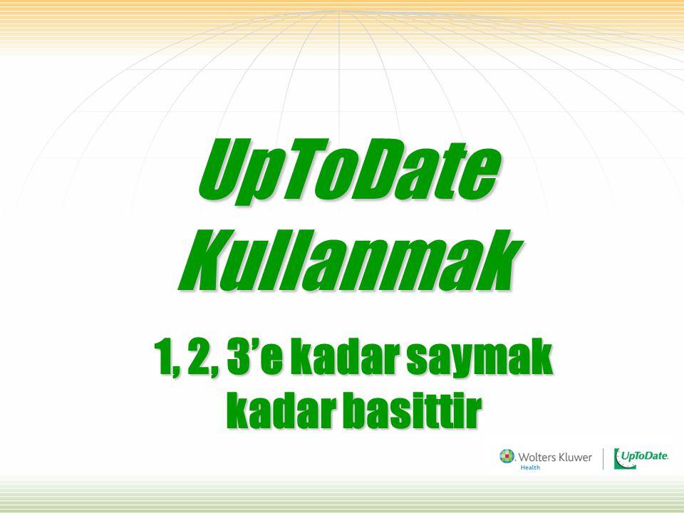 UpToDate Kullanmak 1, 2, 3'e kadar saymak kadar basittir