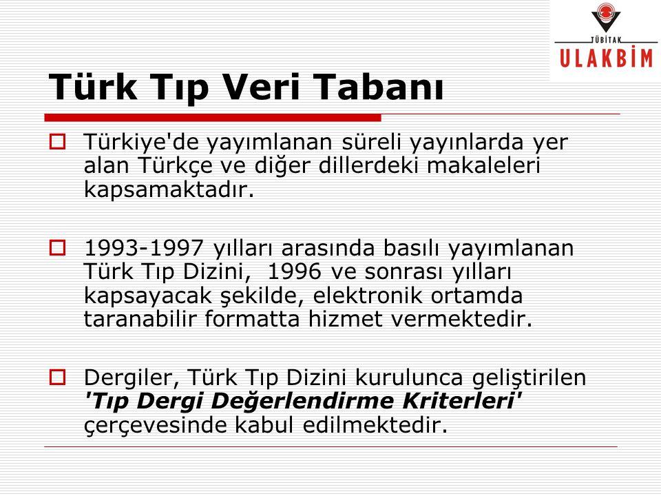 Türk Tıp Veri Tabanı  Türkiye'de yayımlanan süreli yayınlarda yer alan Türkçe ve diğer dillerdeki makaleleri kapsamaktadır.  1993-1997 yılları arası