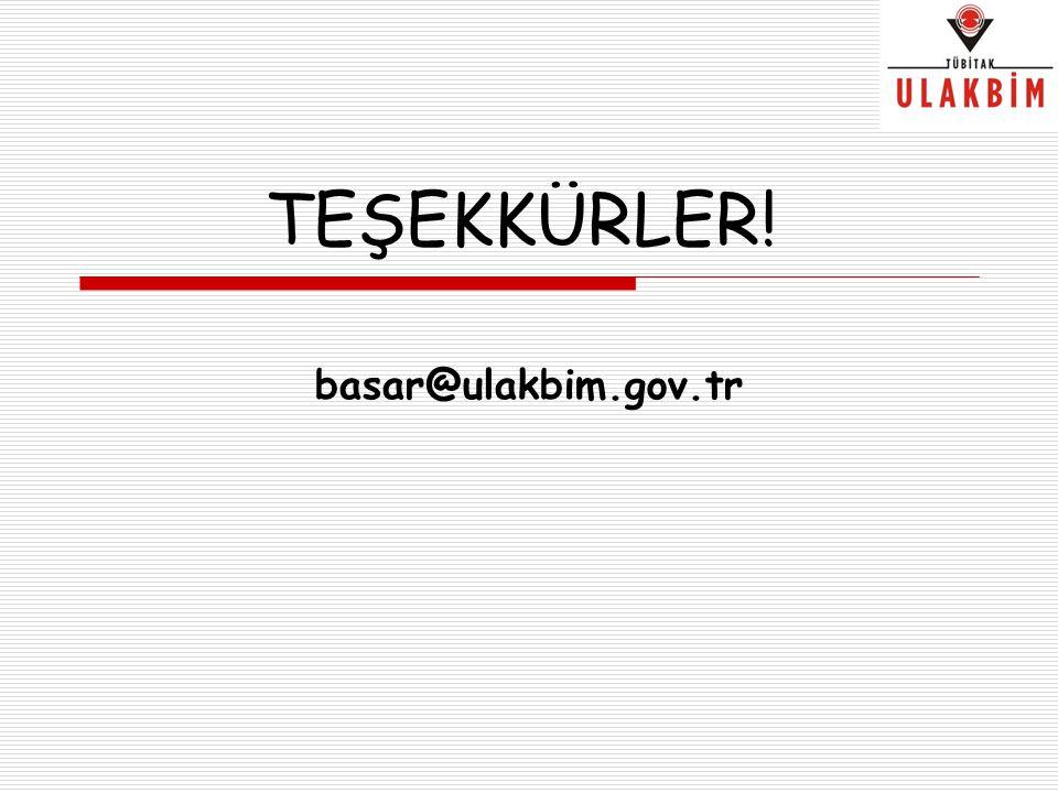 TEŞEKKÜRLER! basar@ulakbim.gov.tr