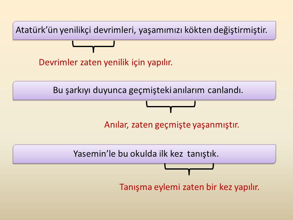 Atatürk'ün yenilikçi devrimleri, yaşamımızı kökten değiştirmiştir. Bu şarkıyı duyunca geçmişteki anılarım canlandı. Yasemin'le bu okulda ilk kez tanış