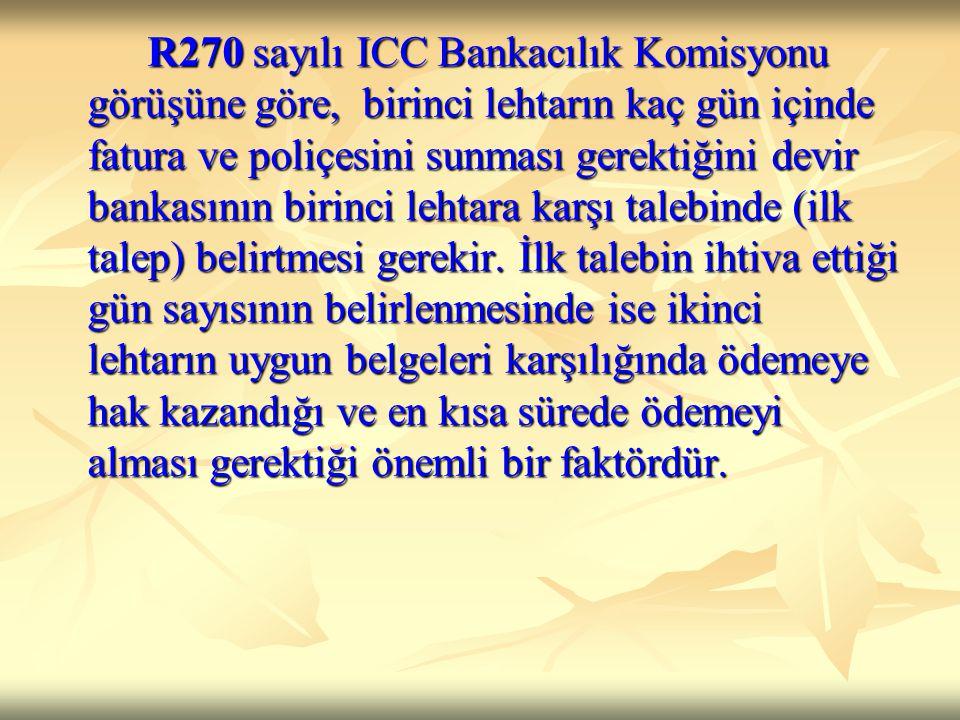R270 sayılı ICC Bankacılık Komisyonu görüşüne göre, birinci lehtarın kaç gün içinde fatura ve poliçesini sunması gerektiğini devir bankasının birinci