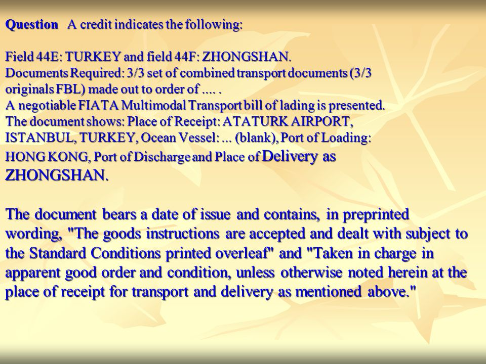 Question A credit indicates the following: Field 44E: TURKEY and field 44F: ZHONGSHAN.
