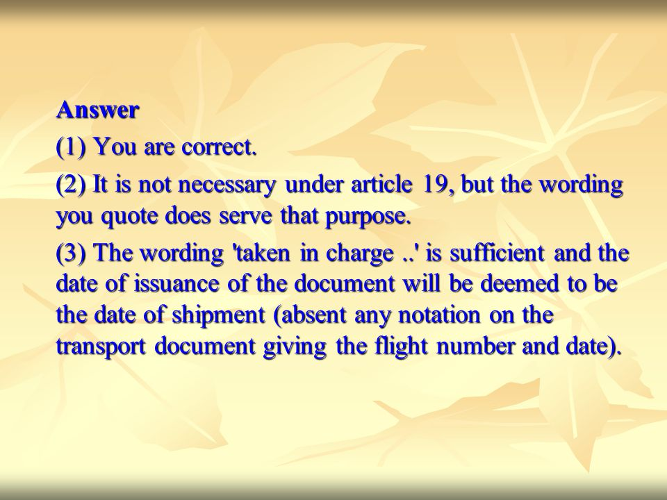 Answer Answer (1) You are correct. (2) It is not necessary under article 19, but the wording you quote does serve that purpose. (3) The wording 'taken