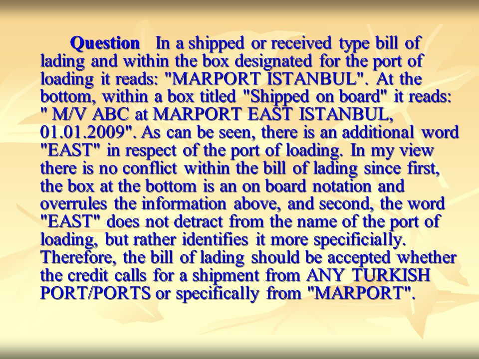 Question In a shipped or received type bill of lading and within the box designated for the port of loading it reads: