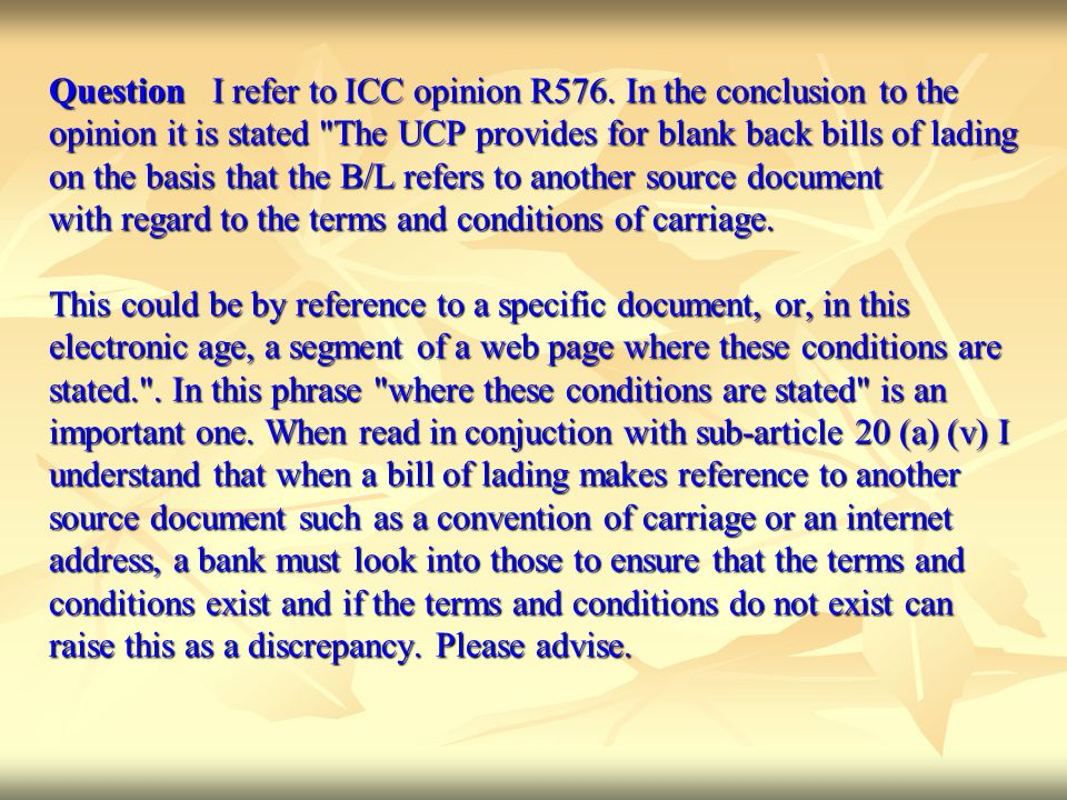 Question I refer to ICC opinion R576. In the conclusion to the opinion it is stated