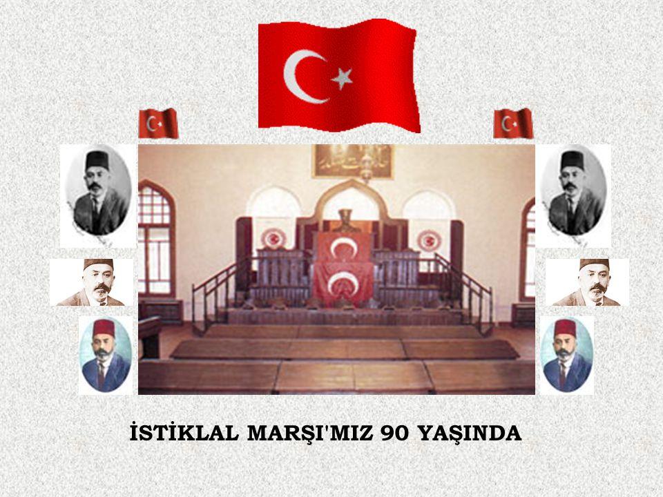 İSTİKLAL MARŞI'MIZ 90 YAŞINDA