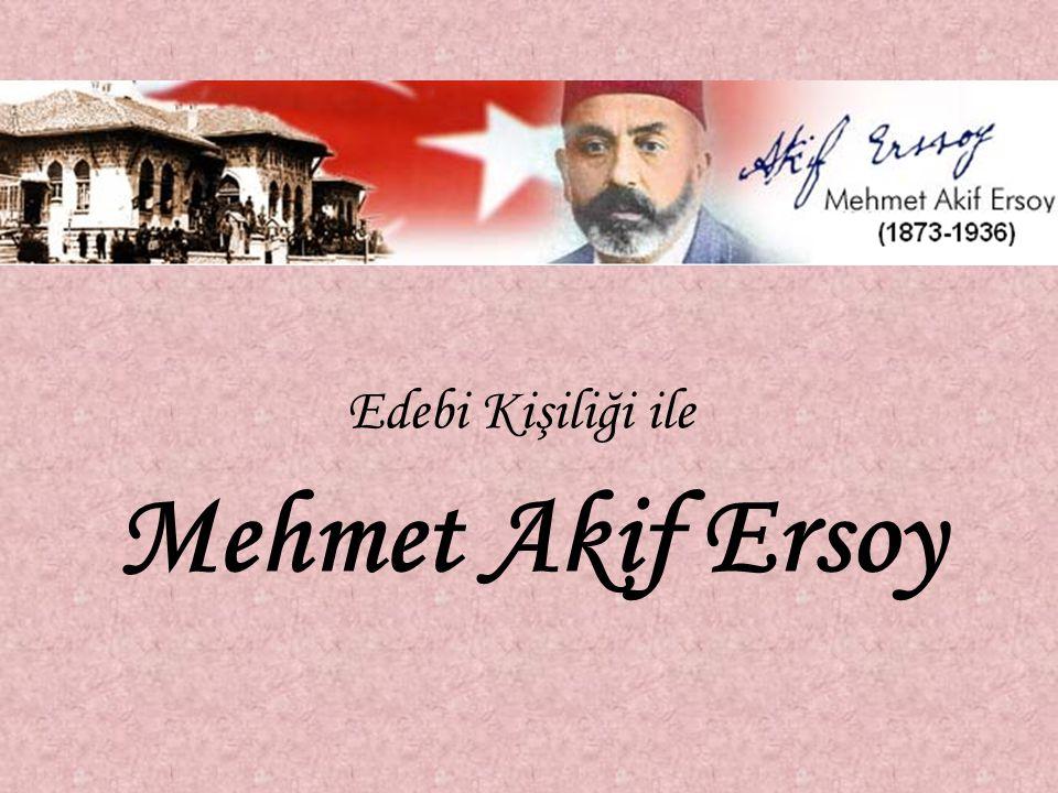 Edebi Kişiliği ile Mehmet Akif Ersoy