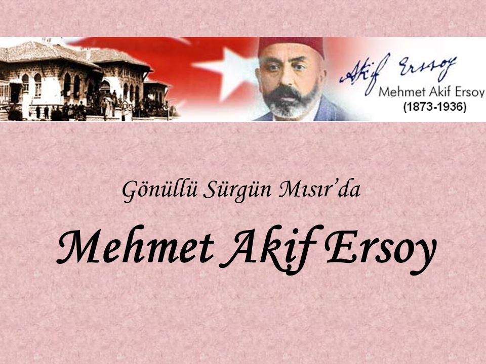 Gönüllü Sürgün Mısır'da Mehmet Akif Ersoy