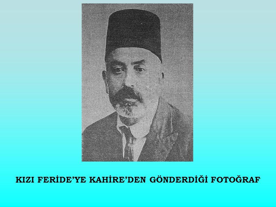 KIZI FERİDE'YE KAHİRE'DEN GÖNDERDİĞİ FOTOĞRAF