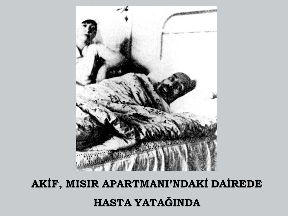 AKİF, MISIR APARTMANI'NDAKİ DAİREDE HASTA YATAĞINDA
