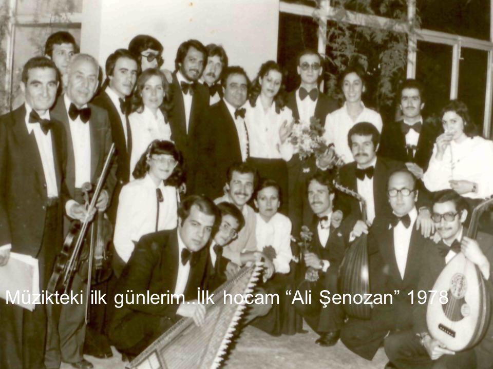 Müzikteki ilk günlerim..İlk hocam Ali Şenozan 1978