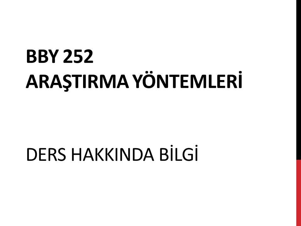 BBY 252 ARAŞTIRMA YÖNTEMLERİ DERS HAKKINDA BİLGİ