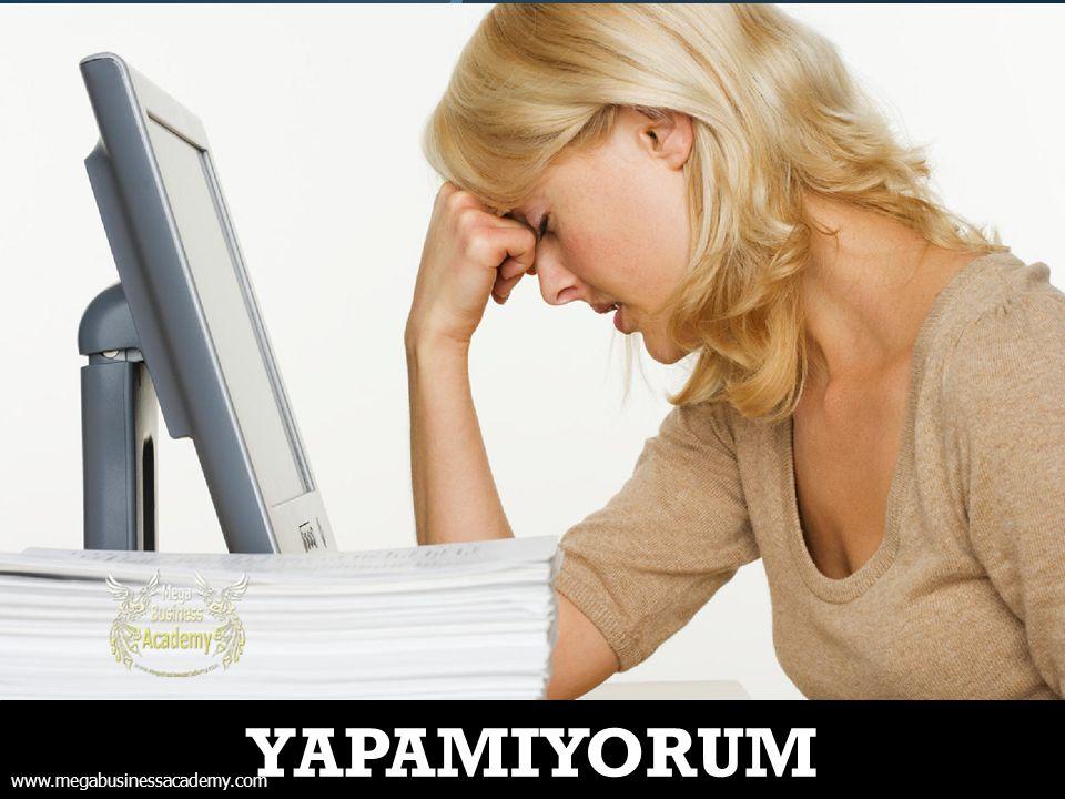 YAPAMIYORUM www.megabusinessacademy.com