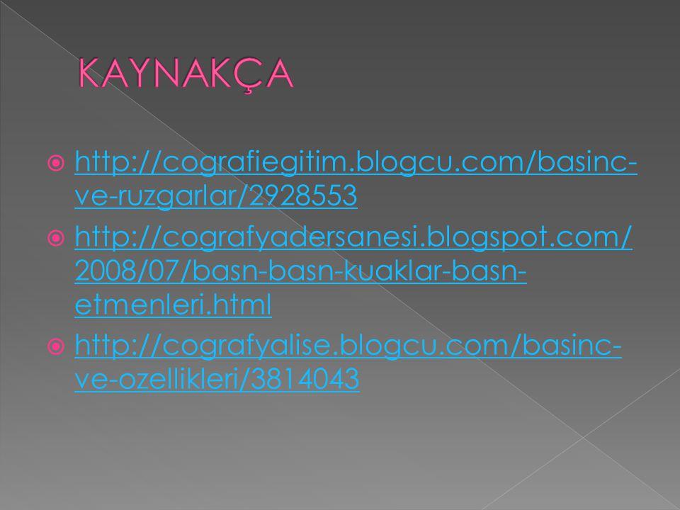  http://cografiegitim.blogcu.com/basinc- ve-ruzgarlar/2928553 http://cografiegitim.blogcu.com/basinc- ve-ruzgarlar/2928553  http://cografyadersanesi