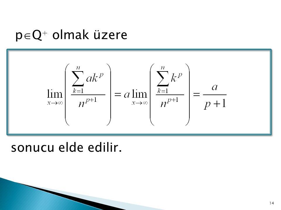 14 p  Q + olmak üzere sonucu elde edilir.