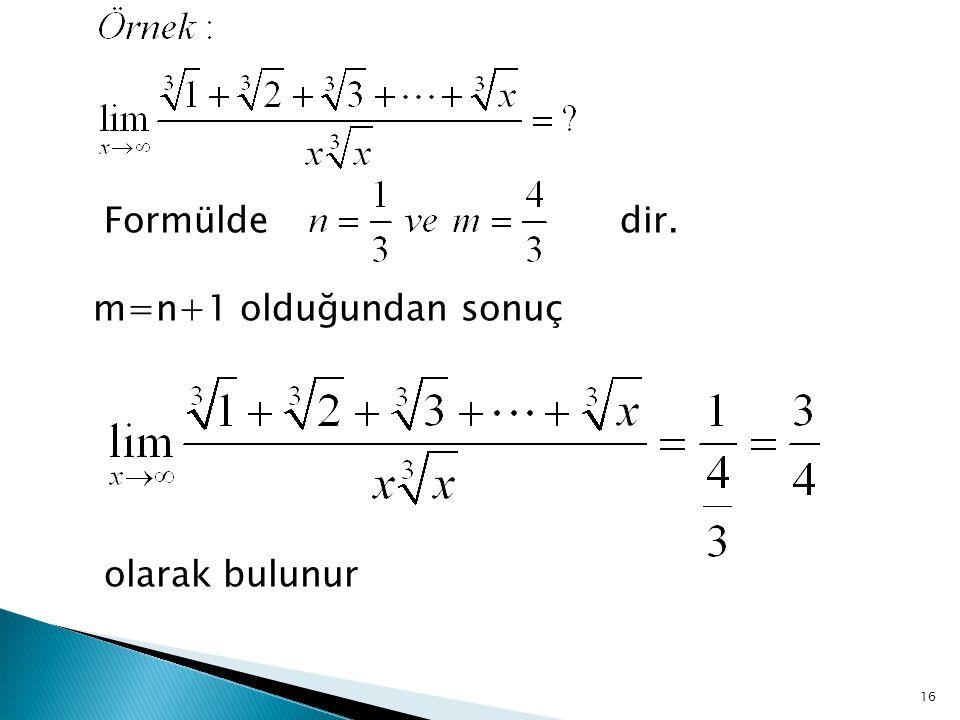 Formülde dir. m=n+1 olduğundan sonuç olarak bulunur 16