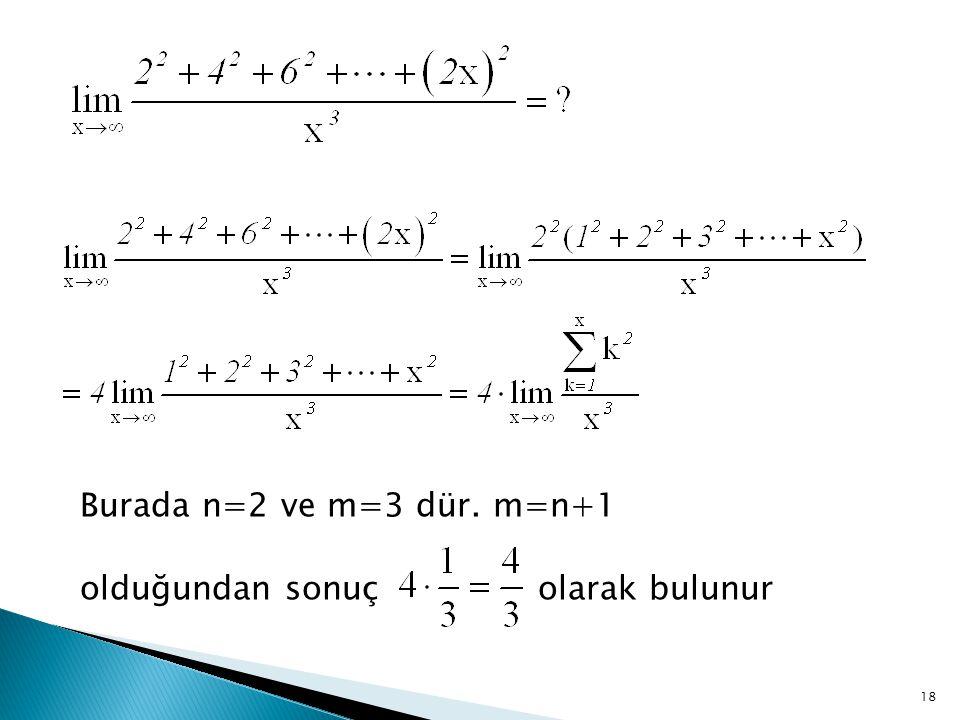 Burada n=2 ve m=3 dür. m=n+1 olduğundan sonuç olarak bulunur 18
