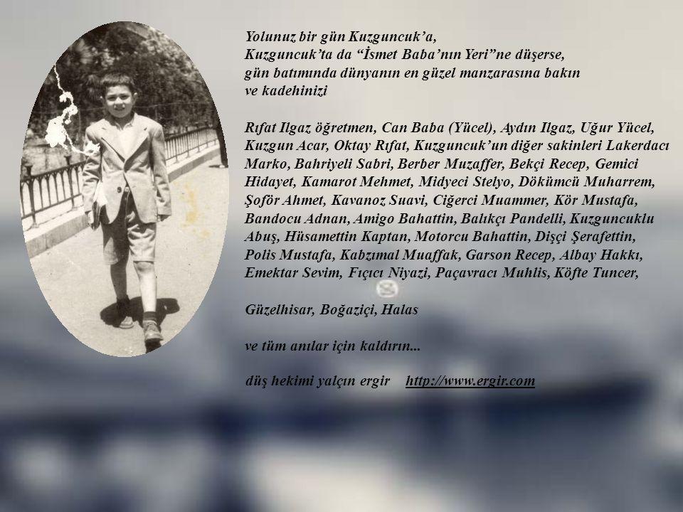 düş hekimi yalçın ergir http://www.ergir.com Derken yıllar birbirini kovaladı ve Boğaz'dan çok çocuksuz sular aktı. Artık pek çok iskeleye uğramaz old