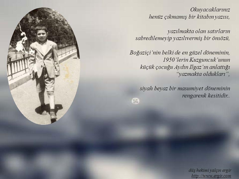 kuzguncuk'ta bir çocuk 1950'ler; düş hekimi yalçın ergir http://www.ergir.com