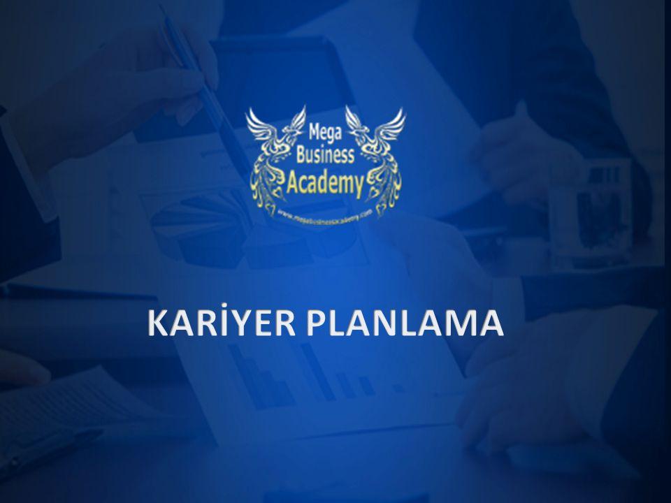 KARİYER PLANI Mega Business Academy'ye hoş geldiniz.