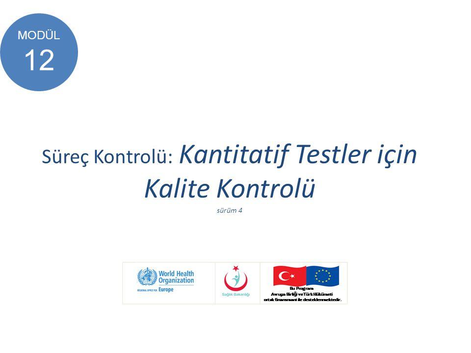 Süreç Kontrolü: Kantitatif Testler için Kalite Kontrolü sürüm 4 MODÜL 12