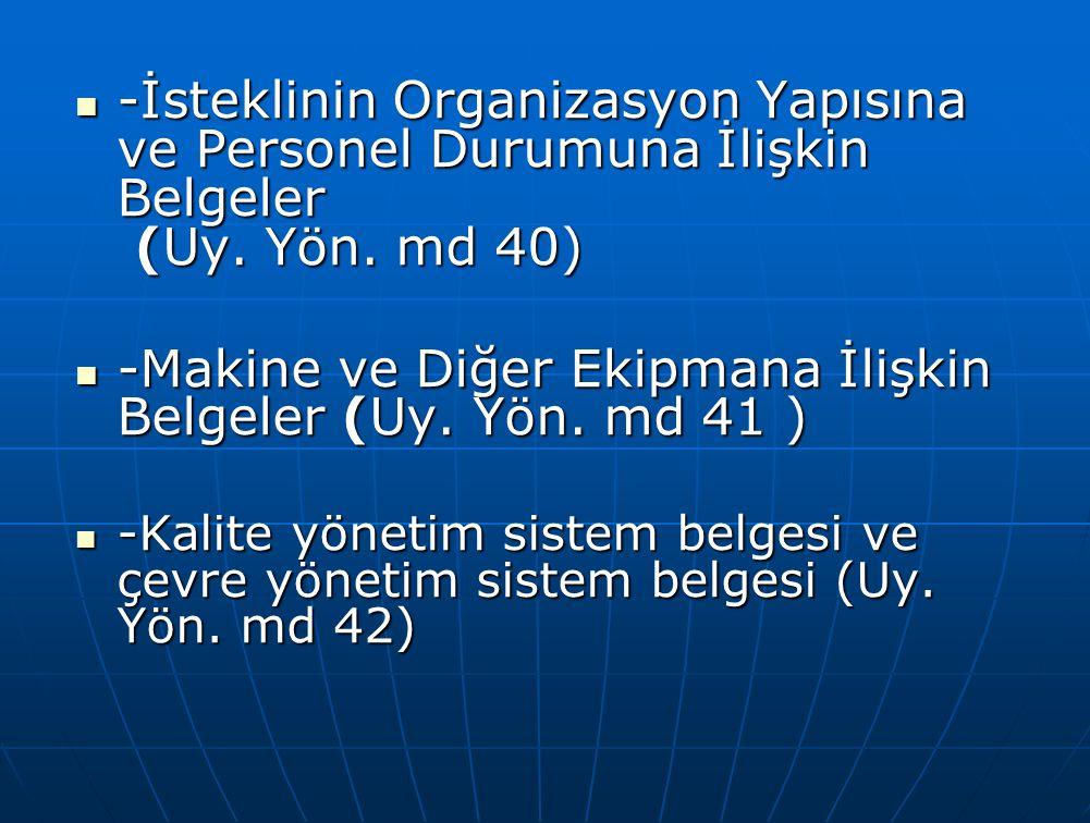 -İsteklinin Organizasyon Yapısına ve Personel Durumuna İlişkin Belgeler (Uy. Yön. md 40) -İsteklinin Organizasyon Yapısına ve Personel Durumuna İlişki