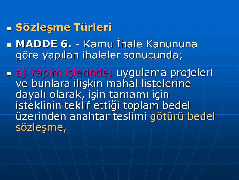 Sözleşme Türleri Sözleşme Türleri MADDE 6. - Kamu İhale Kanununa göre yapılan ihaleler sonucunda; MADDE 6. - Kamu İhale Kanununa göre yapılan ihaleler