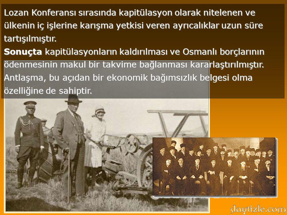 """Bu antlaşma ile ortaya çıkan, """"Uluslararası kabul"""" kavramı pek çok yönden önem taşımaktadır. Öncelikle, Türkiye'nin bağımsız ve eşit bir devlet olarak"""