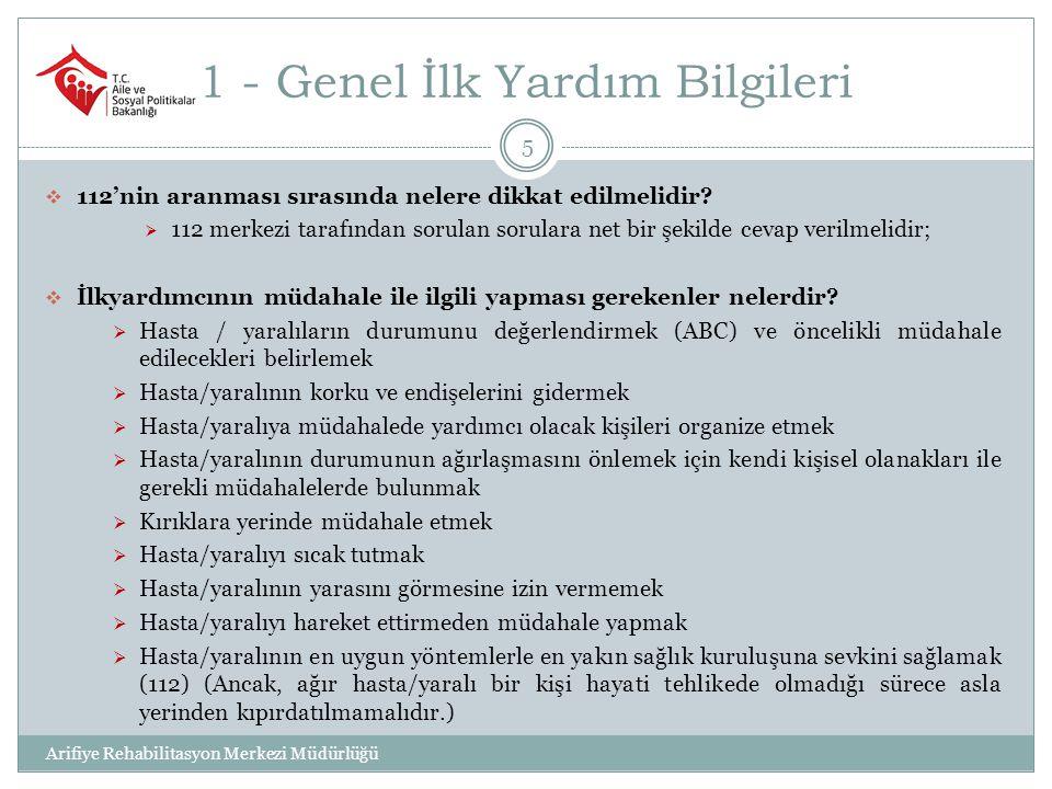 1 - Genel İlk Yardım Bilgileri 6  İlkyardımcının özellikleri nasıl olmalıdır.