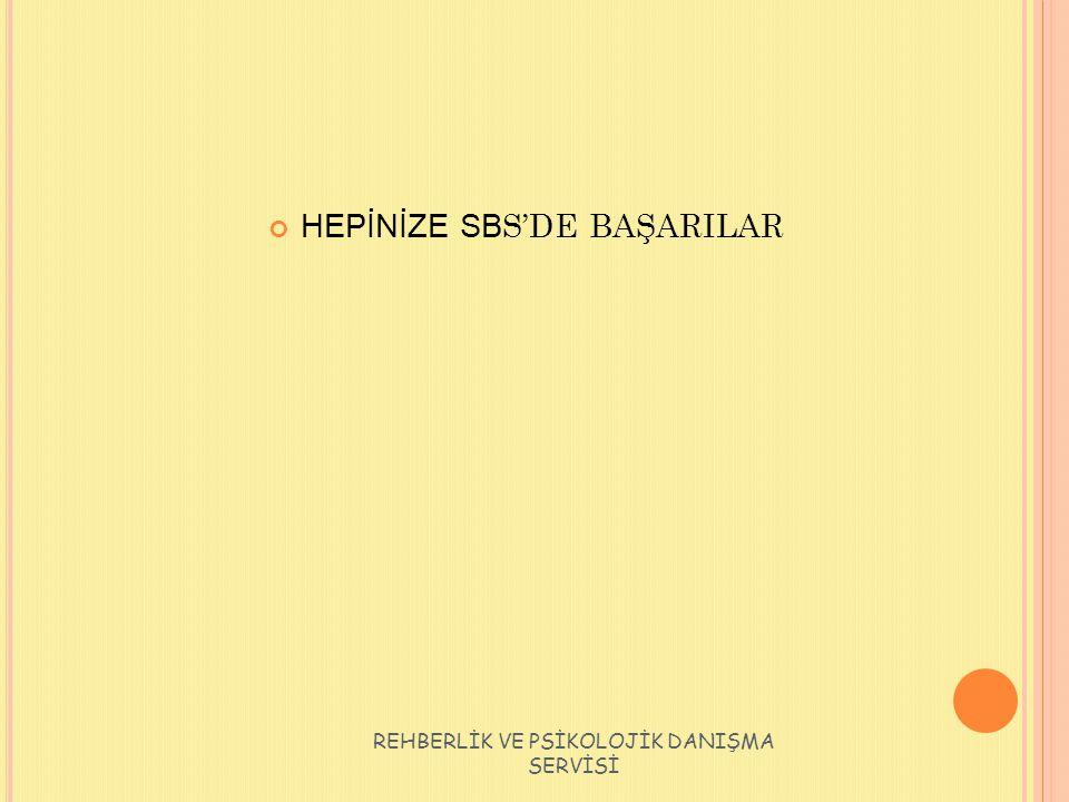 HEPİNİZE SB S'DE BAŞARILAR