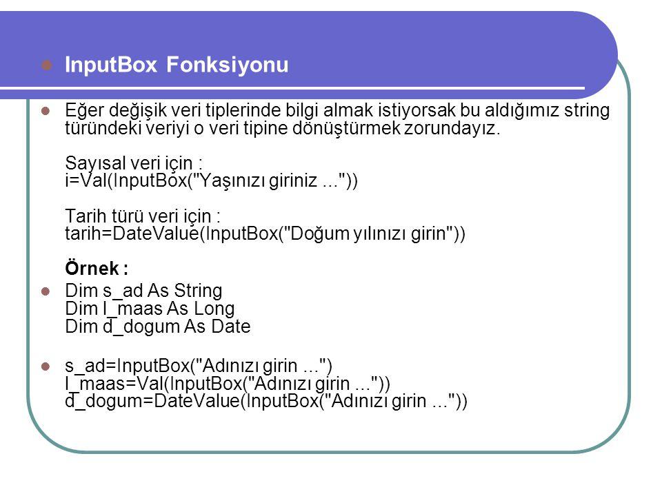 VBasic de kullanılan veri türleri Veri Tipleri : Bildiri DeyimiVeri TipiBellek AlanıDeğer Aralığı StringKaraktersel1 karakter 1 bayt65.535 IntegerTams