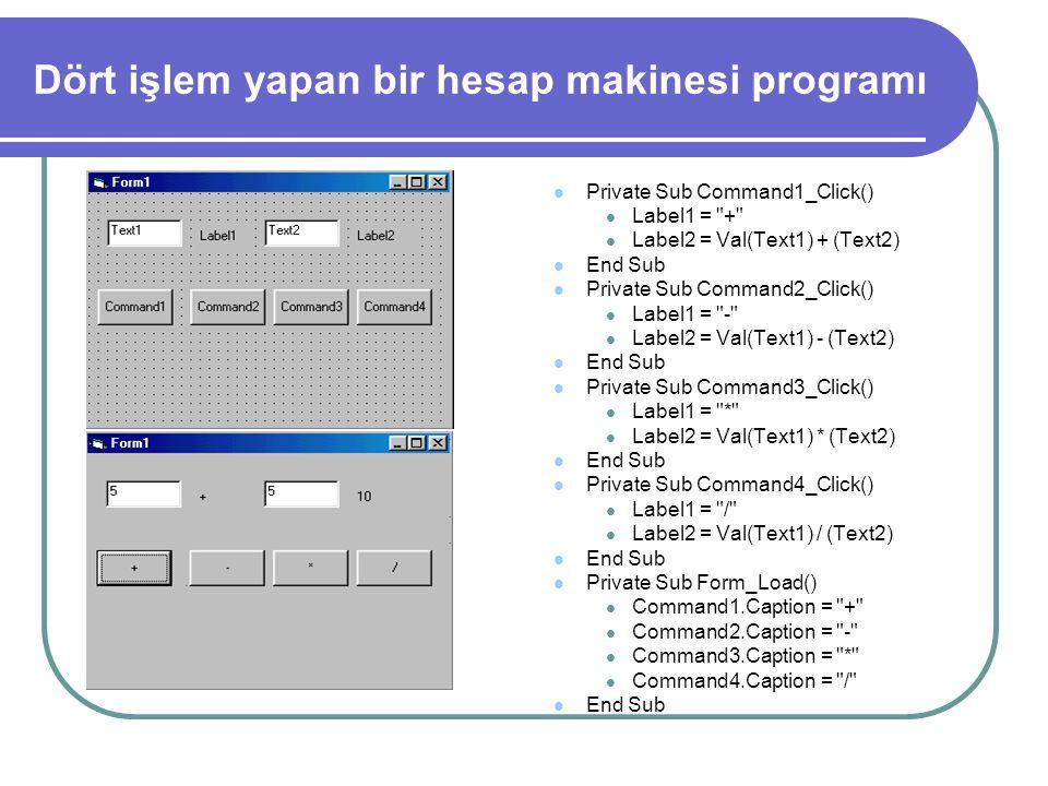 Private Sub Command1_Click() Dim n As Integer Dim toplam As Integer toplam = 0 For i = 0 To 50 Step 2 toplam = toplam + i Print toplam, i Next i MsgBo