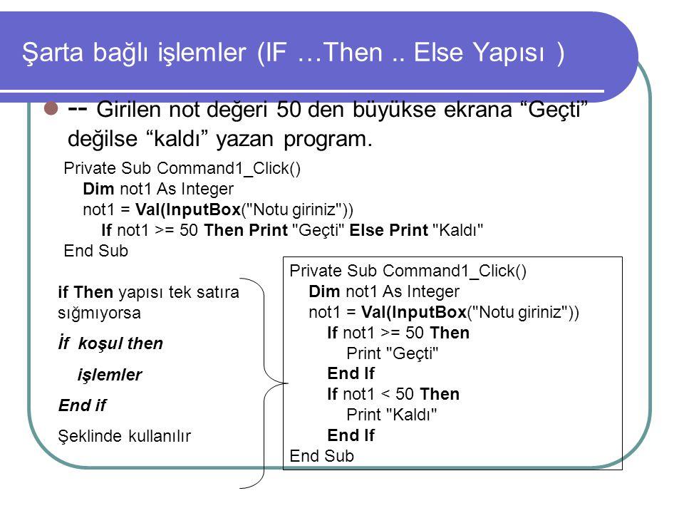 Dört işlem yapan bir hesap makinesi programı Private Sub Command1_Click() Label1 =