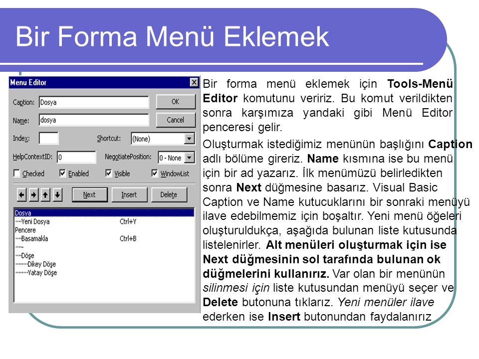 Popup Menüler MenüAdı; Menü Editörde tasarlanan menünün adı Flags; X parametresinin nasıl kullanılacağını ve açılan menüde farenin hangi tuşunun click