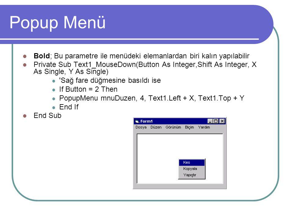 Bir Forma Menü Eklemek Bir forma menü eklemek için Tools-Menü Editor komutunu veririz. Bu komut verildikten sonra karşımıza yandaki gibi Menü Editor p