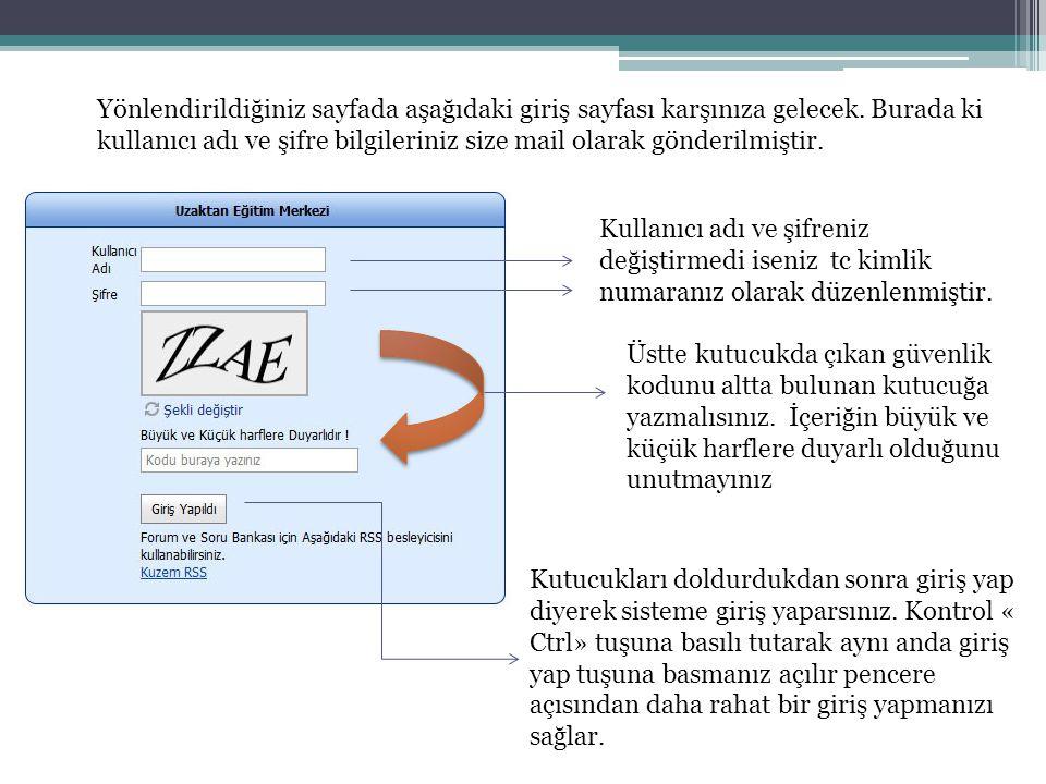 Yönlendirildiğiniz sayfada aşağıdaki giriş sayfası karşınıza gelecek. Burada ki kullanıcı adı ve şifre bilgileriniz size mail olarak gönderilmiştir. K