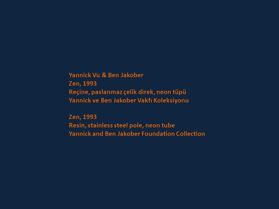 Yannick Vu & Ben Jakober Zen, 1993 Reçine, paslanmaz çelik direk, neon tüpü Yannick ve Ben Jakober Vakfı Koleksiyonu Zen, 1993 Resin, stainless steel pole, neon tube Yannick and Ben Jakober Foundation Collection