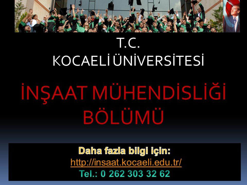 T.C. KOCAELİ ÜNİVERSİTESİ İNŞAAT MÜHENDİSLİĞİ BÖLÜMÜ